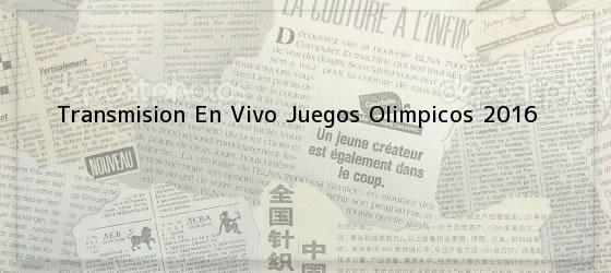 Transmision En Vivo Juegos Olimpicos 2016