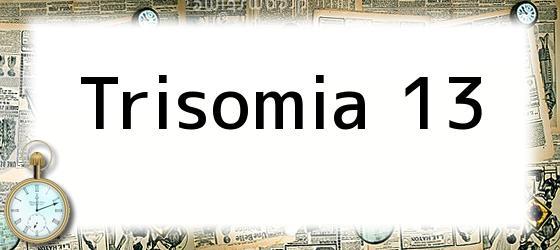 Trisomía 13