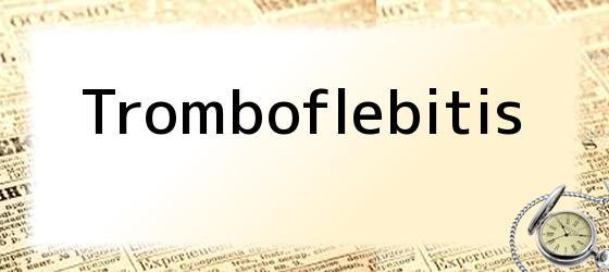 La tromboflebitis que asciende bpv