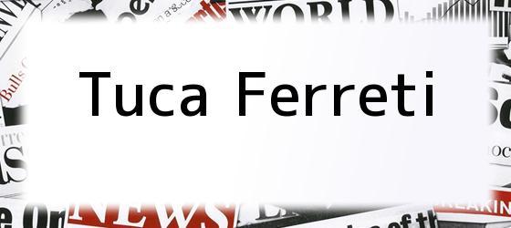 Tuca Ferreti