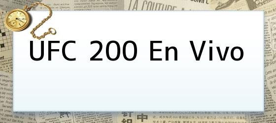 UFC 200 En Vivo