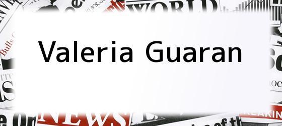 Valeria Guaran