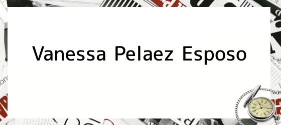 Vanessa Pelaez Esposo