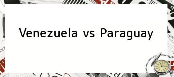 Venezuela vs Paraguay