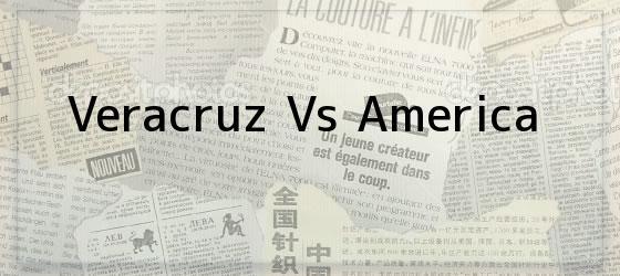 Veracruz Vs America