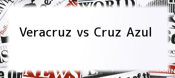 Veracruz vs Cruz Azul