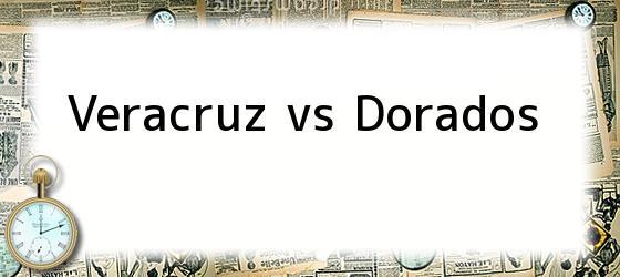 Veracruz vs Dorados
