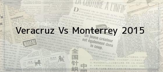 Veracruz Vs Monterrey 2015