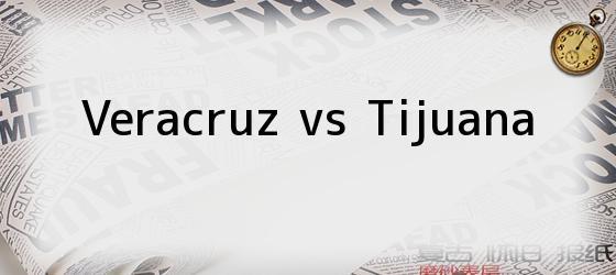 Veracruz Vs Tijuana