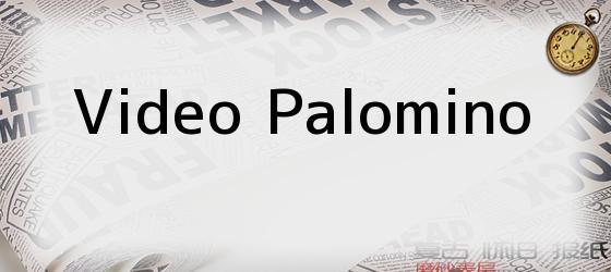Video Palomino