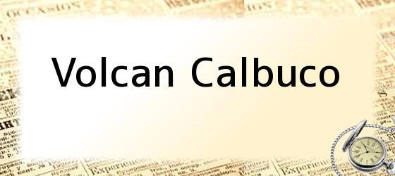 <b>Volcan Calbuco</b>