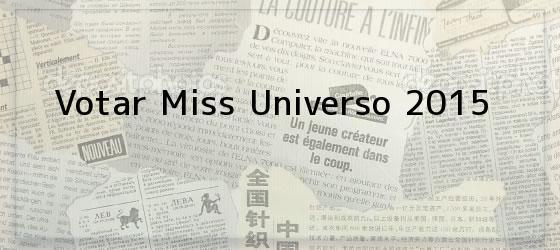 Votar Miss Universo 2015