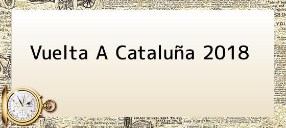 Vuelta A Cataluña 2018