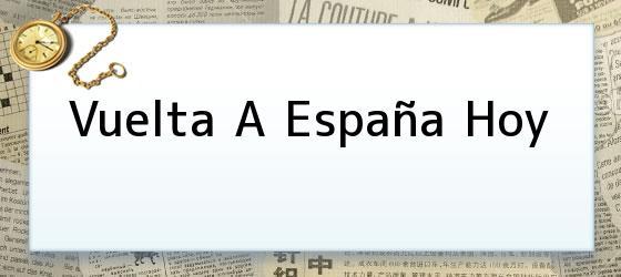 Vuelta A España Hoy