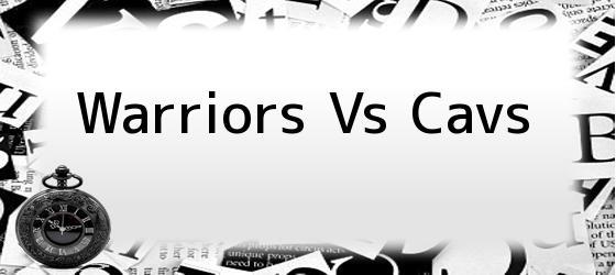 Warriors Vs Cavs