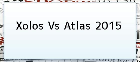 Xolos Vs Atlas 2015