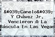 '<b>Canelo</b>' Y <b>Chávez</b> Jr. Vencieron A La Báscula En Las Vegas