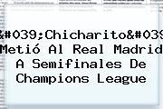 &#039;Chicharito&#039; Metió Al <b>Real Madrid</b> A Semifinales De Champions League