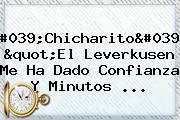 """'Chicharito': """"El Leverkusen Me Ha Dado Confianza Y Minutos ..."""