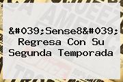'<b>Sense8</b>' Regresa Con Su Segunda Temporada