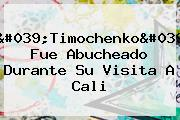 &#039;<b>Timochenko</b>&#039; Fue Abucheado Durante Su Visita A Cali