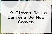 10 Claves De La Carrera De <b>Wes Craven</b>