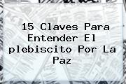 15 Claves Para Entender El <b>plebiscito</b> Por La Paz