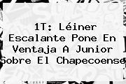 1T: Léiner Escalante Pone En Ventaja A <b>Junior</b> Sobre El Chapecoense