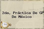 2da. Práctica De <b>GP De México</b>
