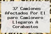 37 Camiones Afectados Por El <b>paro Camionero</b> Llegaron A Corabastos