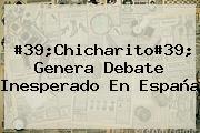 #39;<b>Chicharito</b>#39; Genera Debate Inesperado En España