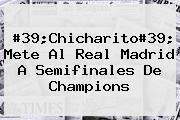 #39;Chicharito#39; Mete Al <b>Real Madrid</b> A Semifinales De Champions