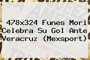 478x324 Funes Mori Celebra Su Gol Ante Veracruz (Mexsport)