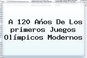 A 120 Años De Los <b>primeros Juegos Olímpicos Modernos</b>