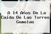 A 14 Años De La Caída De Las <b>Torres Gemelas</b>