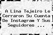 A <b>Lina Tejeiro</b> Le Cerraron Su Cuenta De Instagram Y Sus Seguidores <b>...</b>