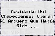 Accidente Del <b>Chapecoense</b>: Operan Al Arquero Que Había Sido ...