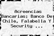 Acreencias Bancarias: <b>Banco</b> De Chile, <b>Falabella</b> Y Security ...