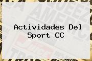 Actividades Del <b>Sport</b> CC