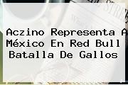 Aczino Representa A México En <b>Red Bull Batalla De Gallos</b>