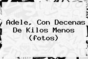 <b>Adele</b>, Con Decenas De Kilos Menos (fotos)