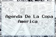 Agenda De La <b>Copa America</b>