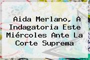<b>Aida Merlano</b>, A Indagatoria Este Miércoles Ante La Corte Suprema