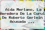<b>Aida Merlano</b>, La Heredera De La Curul De Roberto Gerlein Acusada ...