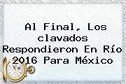 Al Final, Los <b>clavados</b> Respondieron En <b>Río 2016</b> Para México