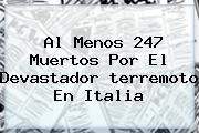 Al Menos 247 Muertos Por El Devastador <b>terremoto En Italia</b>