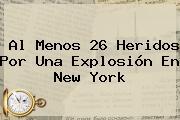 Al Menos 26 Heridos Por Una Explosión En <b>New York</b>