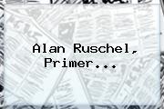 <b>Alan Ruschel</b>, Primer...