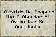 Alcalde De <b>Chapecó</b> Iba A Abordar El Avión Que Se Accidentó