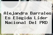 <b>Alejandra Barrales</b> Es Elegida Líder Nacional Del PRD